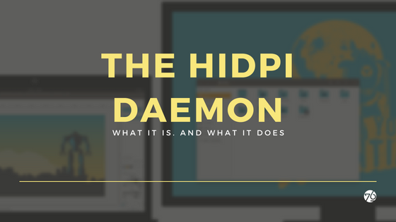 All About the HiDPI Daemon