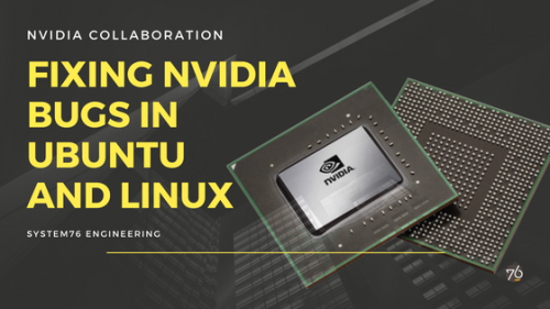 NVIDIA and System76 Collaborate on Patches