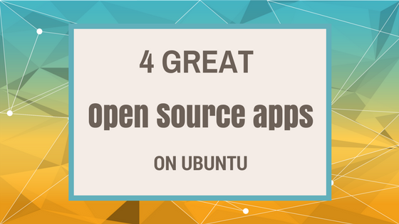 Great Open Source Apps on Ubuntu