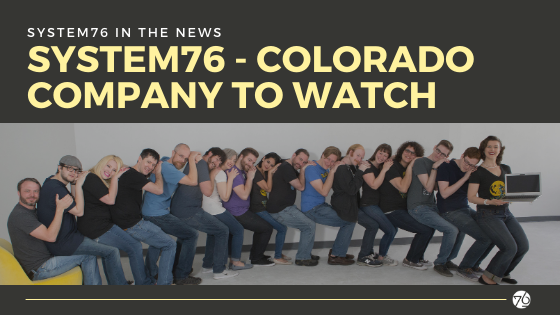 System76 is a Colorado Company to Watch!